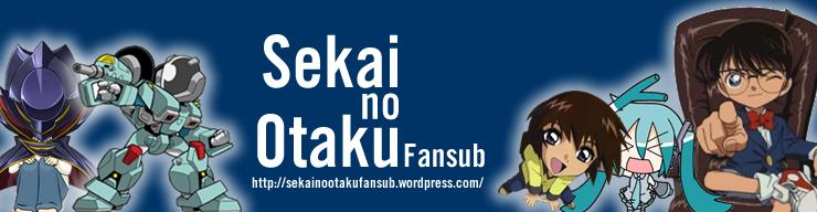 Sekai no Otaku Fansub