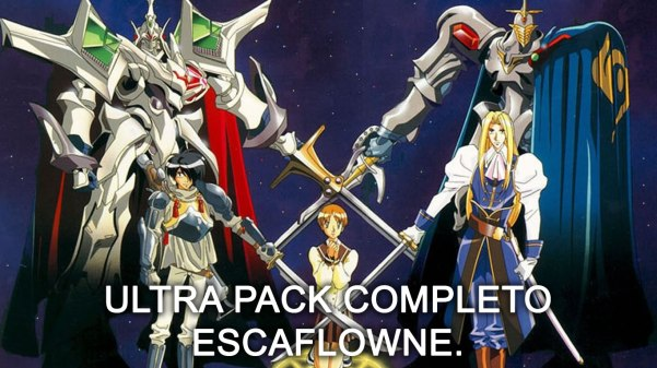 MEGA PACK Escaflowne Final
